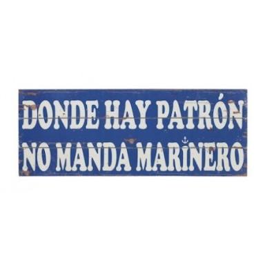 Placa Madera Donde Hay Patrón No Manda
