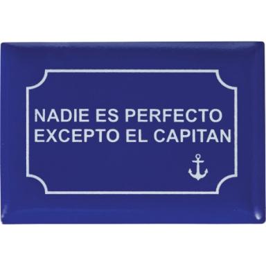 Imán Placa Nadie es Perfecto Excepto el Capitan